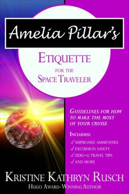 Amelia Pillar's Etiquette for the Space Traveler