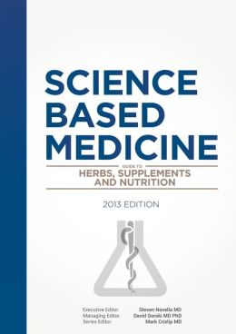 Science-Based Medicine: Guide to Herbs, Supplements and Nutrition