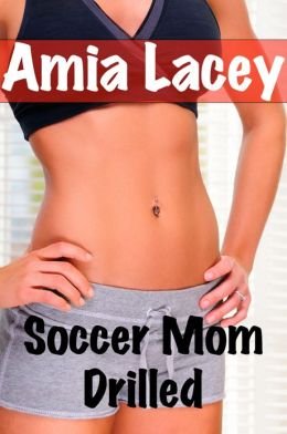 Soccer Mom Drilled