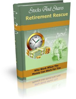 Stocks And Shares Retirement Rescue: Why Work When The Money Can Work For You