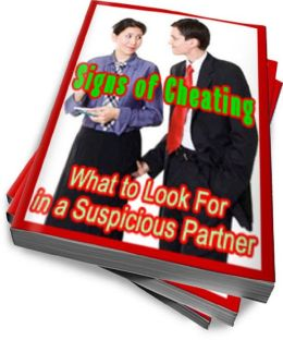 Signs of Cheating: What to Look For in a Suspicious Partner