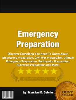 Emergency Preparation :Discover Everything You Need To Know About Emergency Preparation, Civil War Preparation, Climate Emergency Preparation, Earthquake Preparation, Hurricane Preparation and More!