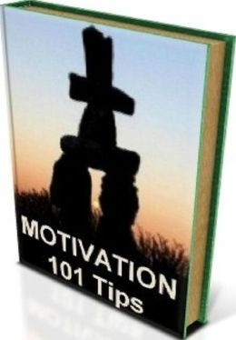 FYI 101 Tips for Motivation - Full of helpful tips and techniques that are designed to give you the boost you need!