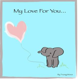 My Love For You...