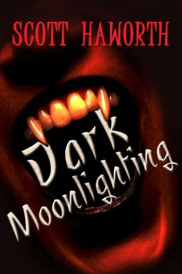 Dark Moonlighting