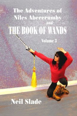 The Book of Wands VOLUME 3 and The Adventures of Niles Abercrumby