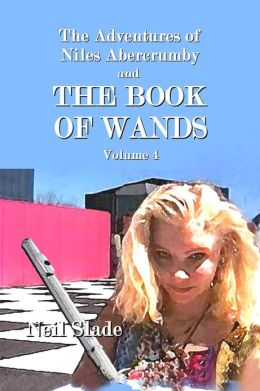 The Book of Wands VOLUME 4 and The Adventures of Niles Abercrumby