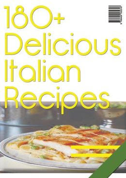 180 Delicious Italian Recipes AAA+++