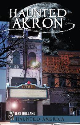 Haunted Akron, Ohio
