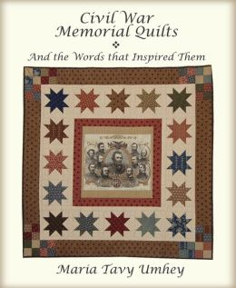 Civil War Memorial Quilts and the Words that Inspired Them