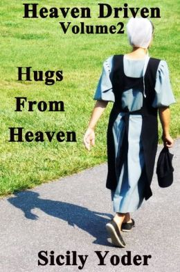 Heaven Driven: Volume Two: Hugs From Heaven (Amish, Christian Romance Short-Story Series)