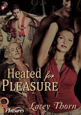 Heated for Pleasure (Pleasures Series, Book Two)