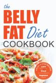 Book Cover Image. Title: The Belly Fat Diet Cookbook:  105 Easy and Delicious Recipes to Lose Your Belly, Shed Excess Weight, Improve Health, Author: John Chatham