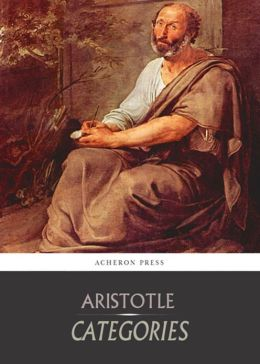 The Categories: A Non-fiction, Classic By Aristotle! AAA+++