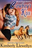 Book Cover Image. Title: Cowboy's Kiss (Heartthrob Heroes, Book 1), Author: Kimberly Llewellyn