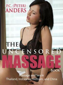 The Uncensored Massage: Thailand, Indonesia, Vietnam, China