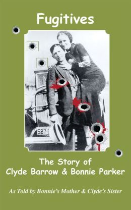 Fugitives: The True Story of Clyde Barrow & Bonnie Parker
