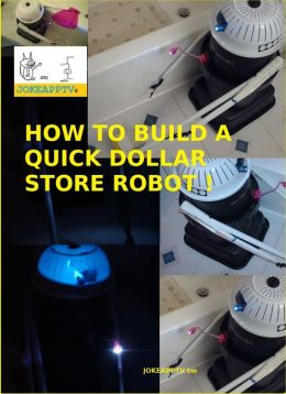 How To Build A Quick Dollar Store Robot