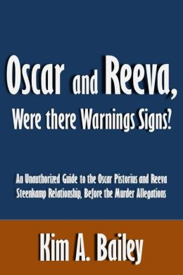 Oscar and Reeva, Were there Warning Signs?: An Unauthorized Guide to the Oscar Pistorius and Reeva Steenkamp Relationship, Before the Murder Allegations [Article]