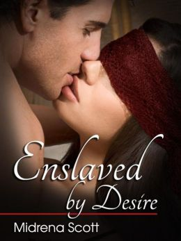 Enslaved by Desire (Historical Erotic Romance)