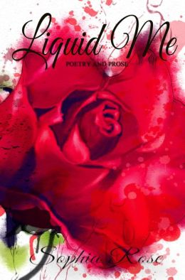 Liquid Me: A Collection of Poetry and Prose