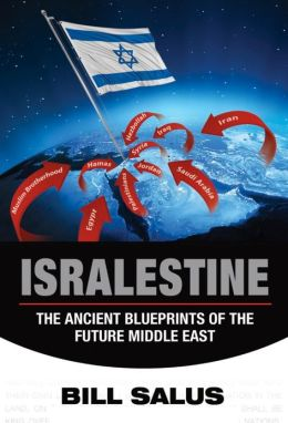 Isralestine: The Ancient Blueprints of the Future Middle East [REVISED]