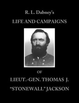 LIFE AND CAMPAIGNS OF LIEUT.- GEN. THOMAS J.