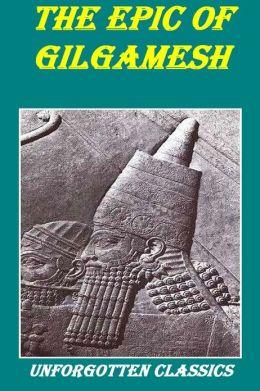 Gilgamesh: The Epic of Gilgamesh, the Fifth King of Uruk