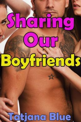 Sharing Our Boyfriends (BBW MMFF Group Sex Erotica)