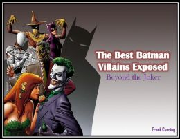 The Best Batman Villains Exposed: Beyond the Joker