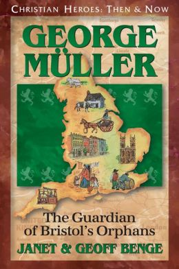 George Muller: The Guardian of Bristol's Orphans