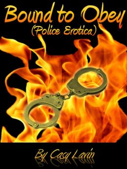 Bound to Obey (Police BDSM Erotica)