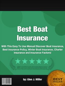 Best Boat Insurance :With This Easy To Use Manual Discover Boat Insurance, Best Insurance Policy, Winter Boat Insurance, Charter Insurance and Insurance Factors!