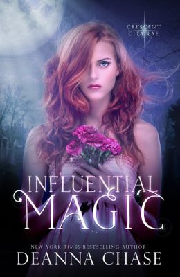 Influential Magic (Crescent City Fae: Book 1)