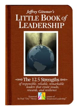 Jeffrey Gitomer's Little Book of Leadership