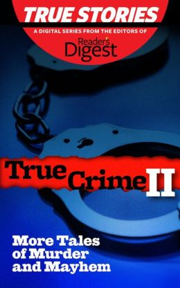 True Crime II: More Tales of Murder & Mayhem