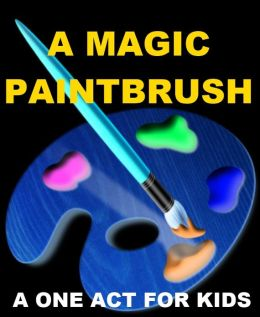 A Magic Paintbrush - One Act Play for Kids
