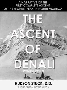 The Ascent of Denali – Mt. McKinley (Illustrated)