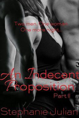 An Indecent Proposition Part II