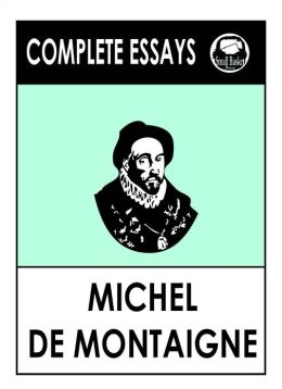 Michel de Montaigne's Complete Essays Collection