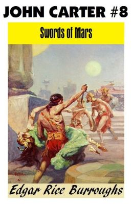 John Carter of Mars 8: SWORDS OF MARS