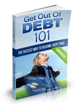 Get Out Of Debt 101: Finally Revealed: Beakthrough Method GUARANTEED to help you get out of debt in record time! AAA+++