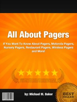 All About Pagers :If You Want To Know About Pagers, Motorola Pagers, Nursery Pagers, Restaurant Pagers, Wireless Pagers and More!
