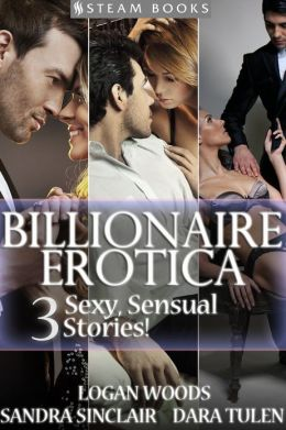 Billionaire Erotica - A Sexy Bundle of 3 Erotic Stories featuring Romance, Dominance & Submission, and BDSM from Steam Books