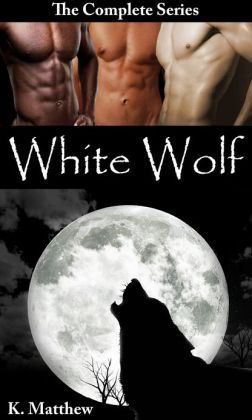 White Wolf (The Complete Series)