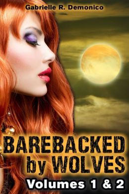 Barebacked by Wolves - Volumes 1 & 2