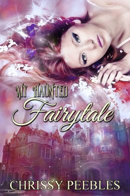 My Haunted Fairytale - Book 2 - The Enchanted Castle Series