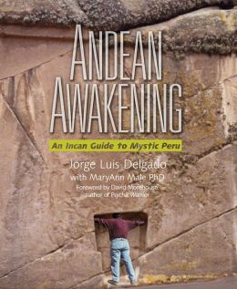 Andean Awakening: An Incan Guide to Mystic Peru