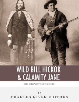 Wild Bill Hickok  amp  Calamity Jane  The Wild West s Odd CoupleCalamity Jane And Wild Bill Movie
