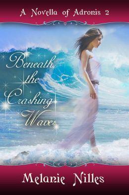 Beneath the Crashing Waves (Adronis #2)